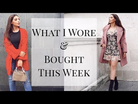 What I Wore & Bought This Week | 7 DAYS 7 OUTFITS