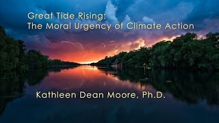 Great Tide Rising: the Moral Urgency of Climate Change