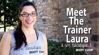 Meet the Trainer, Laura, of I am Beautiful Boot Camp