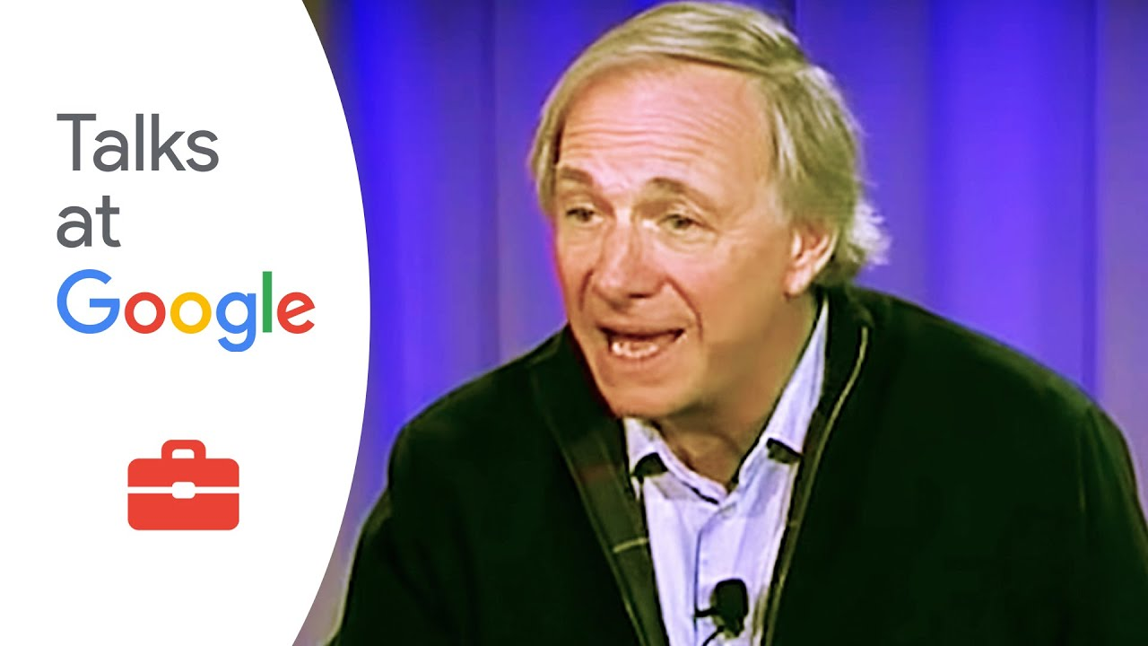Ray Dalio: 'Principles: Life and Work'   Talks at Google