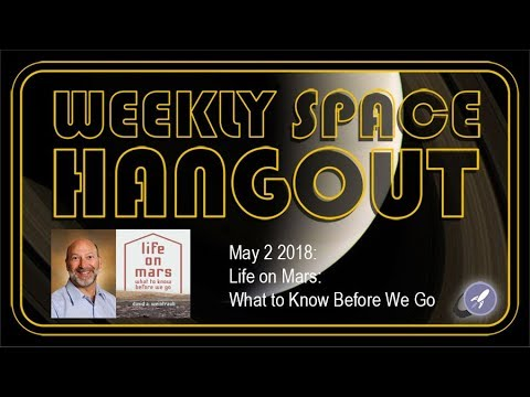 Weekly Space Hangout: May 2, 2018: Life on Mars: What to Know Before We Go