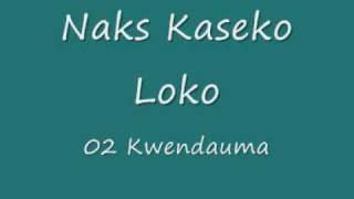 Naks Kaseko Loko - Kwendauma