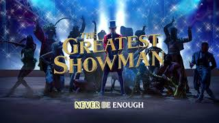 The Greatest Showman Cast - Never Enough (Reprise) [Instrumental] (Official Lyric Video)