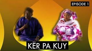 Série -  Ker PA Kuy avec Golbert Diagne -   Episode 1 - (MBR)