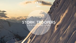 STORM TROOPERS :  A NO FLY ZONE EXPEDITION in ALASKA : Full movie