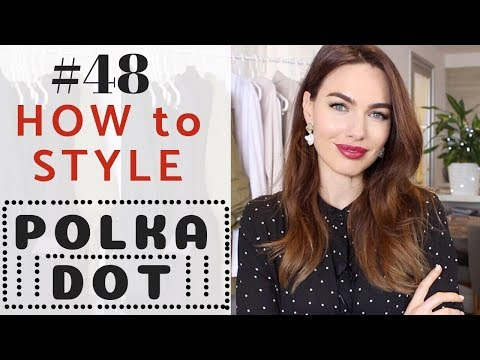#47 HOW TO STYLE POLKA DOT PRINT | LOOKBOOK 2019 - YouTube