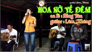 Hoa Nở Về Đêm * ca lẻ Hồng Vân & guitar Lâm_Thông * trần thiện thanh/ bài hát này nên tham dự thi ..
