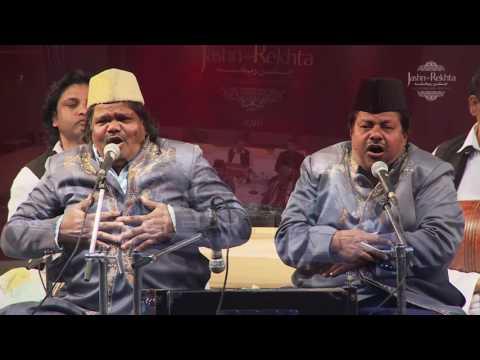 Live Qawwali performance I Sabri Brothers & Group I Jashn-e-Rekhta 2016