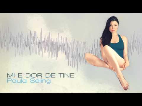 Paula Seling feat. Connect-R - MI-E DOR DE TINE