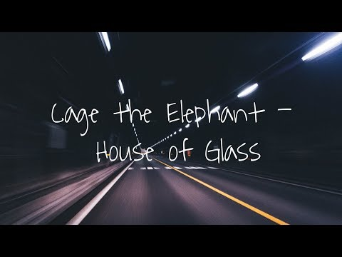 Cage The Elephant - House Of Glass (legendado)