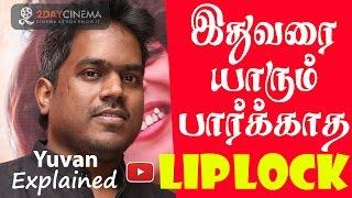 A never seen before lip lock says | Yuvan Shankar Raja - 2DAYCINEMA.COM