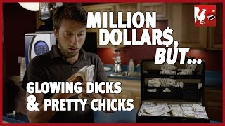 Million Dollars, But... Glowing Dicks & Pretty Chicks | Rooster Teeth