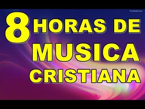 8 HORAS DE MUSICA CRISTIANA DE ADORACION