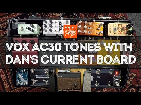 That Pedal Show – Great Vox AC30 Tones With Dan's Current Pedalboard