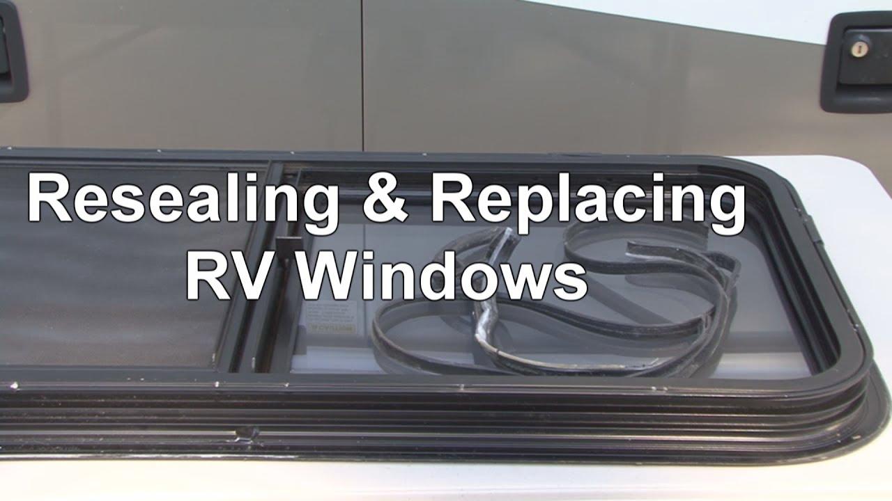 Resealing Amp Replacing Rv Windows Youtube