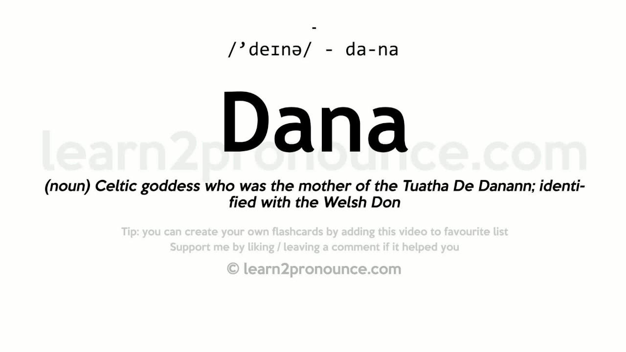 Dana pronunciation and definition