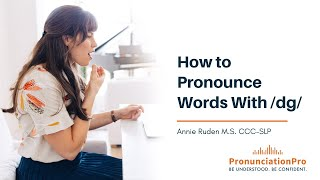 How To Pronounce Words with /dg/
