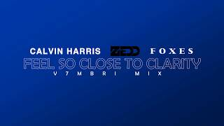 Calvin Harris feat. Zedd & Foxes - Feel So Close To Clarity