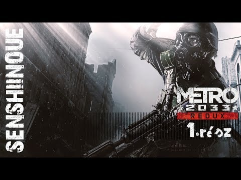 Metro 2033 Redux [RANGER HARDCORE] végigjátszás magyar kommentárral 1.rész - Egy világ romokban