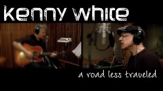 Kenny White - A Road Less Traveled (Official video)