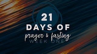 21 Days of Prayer and Fasting (January 3, 2021)