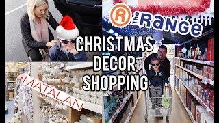 COME CHRISTMAS SHOPPING WITH US | CHRISTMAS DECOR FROM THE RANGE AND MATALAN 2018