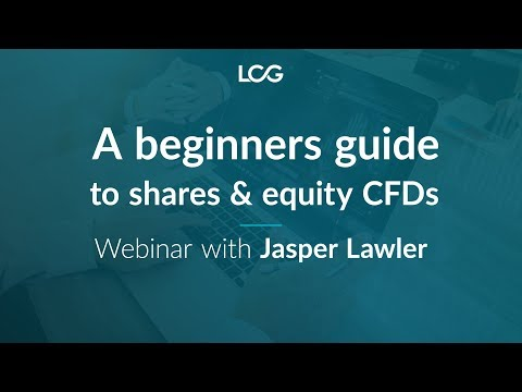 A beginners guide to shares & equity CFDs