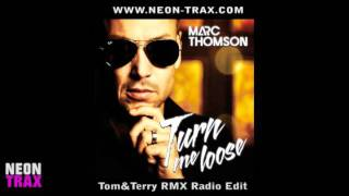 MARC THOMSON - TURN ME LOOSE (TOM&TERRY REMIX RADIO EDIT)