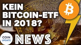 Kein Bitcoin ETF in 2018? Google & Blockchain, Samsung Debakel | Krypto News 24.07.2018