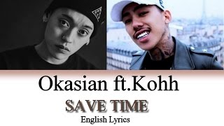 Gambar cover Okasian ft KOHH - Save Time [Jnp|Han|Rom|Eng Lyrics]