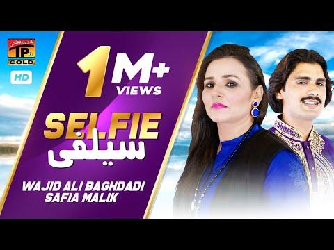 Selfie | Wajid Ali Baghdadi And Safia Malik | Latest Punjabi And Saraiki Song | TP Gold