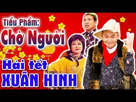 Hài Tết Xuân Hinh Mới Nhất | Chờ Người | Hài Xuân Hinh, Quang thắng