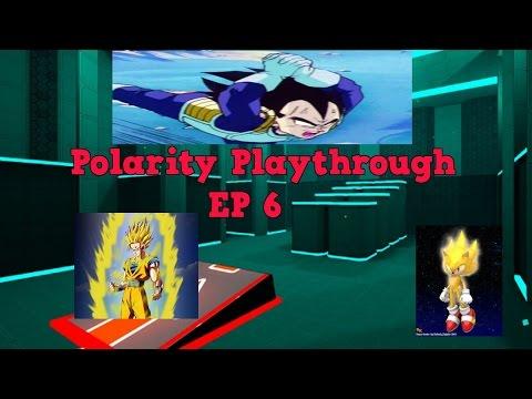 Polarity Playthrough- Episode 6