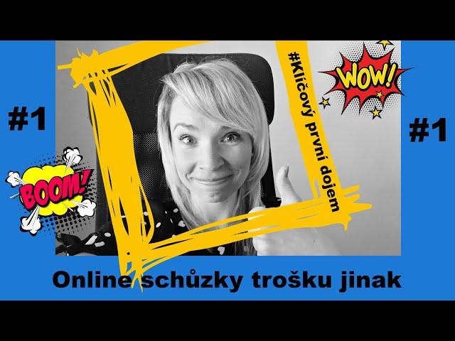 Epizoda#1: Klíčový první dojem online | Online schůzky trošku jinak