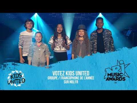 KIDS UNITED - Votez pour nous aux NRJ Music Awards !!