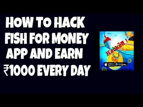 How to hack fish for money app and earn 1000 every day for Fish for money app