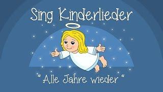 Alle Jahre wieder Weihnachtslieder zum Mitsingen | Sing Kinderlieder