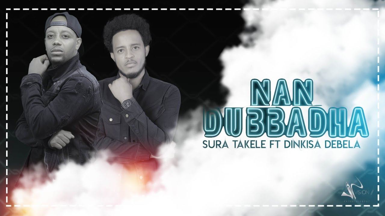 Sura Takele ft Dinkisa Debele  -Nan-Dubbadha  - New Ethiopia Oromo Music Video 2020 (Official Video)