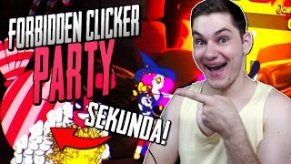 BOSS POKONANY W SEKUNDĘ! | FORBIDDEN CLICKER PARTY :D