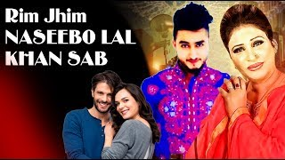 Naseebo Lal New Song With Khan Sab || Rim Jhim Rim Jhim || Khan Sab New Song 2019 ||