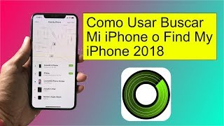 Como Usar Buscar Mi iPhone o Find My iPhone 2018
