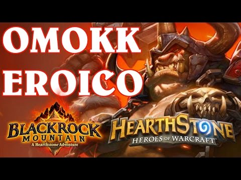 Hearthstone Roccianera: Eroica Omokk [Gameplay ITA]