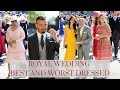 ROYAL WEDDING BEST AND WORST DRESSED