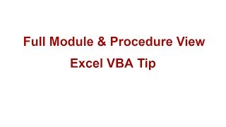 Excel VBA Tips & Tricks | Better coding with Full Module & Procedure View
