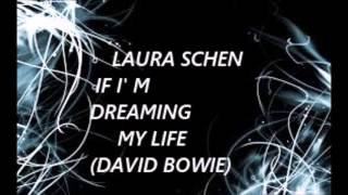 "LAURA SCHEN ""IF I'M DREAMING MY LIFE"" DAVID BOWIE (DEMO VERSION)"