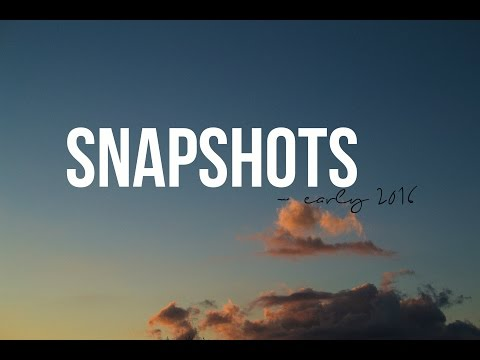 a collection of snapshots // early 2016