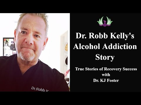 Dr. Robb Kelly | Alcohol Addiction Story | True Stories of Recovery Success