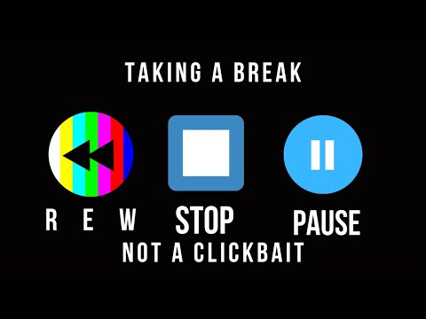 REW, STOP And PAUSE | We're Taking A Break!