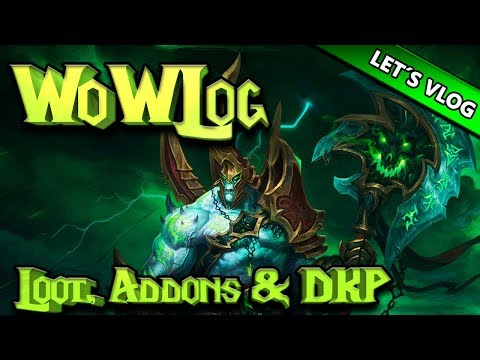 WoWLOG 👀 | LOOT, ADDONS & DKP | Let's VLog World Of Warcraft