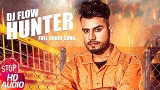 Hunter | Audio Song | DJ Flow | Singga | Latest Song 2018 | Speed Records